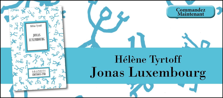 Helen Tyrtoff - Jonas Luxembourg